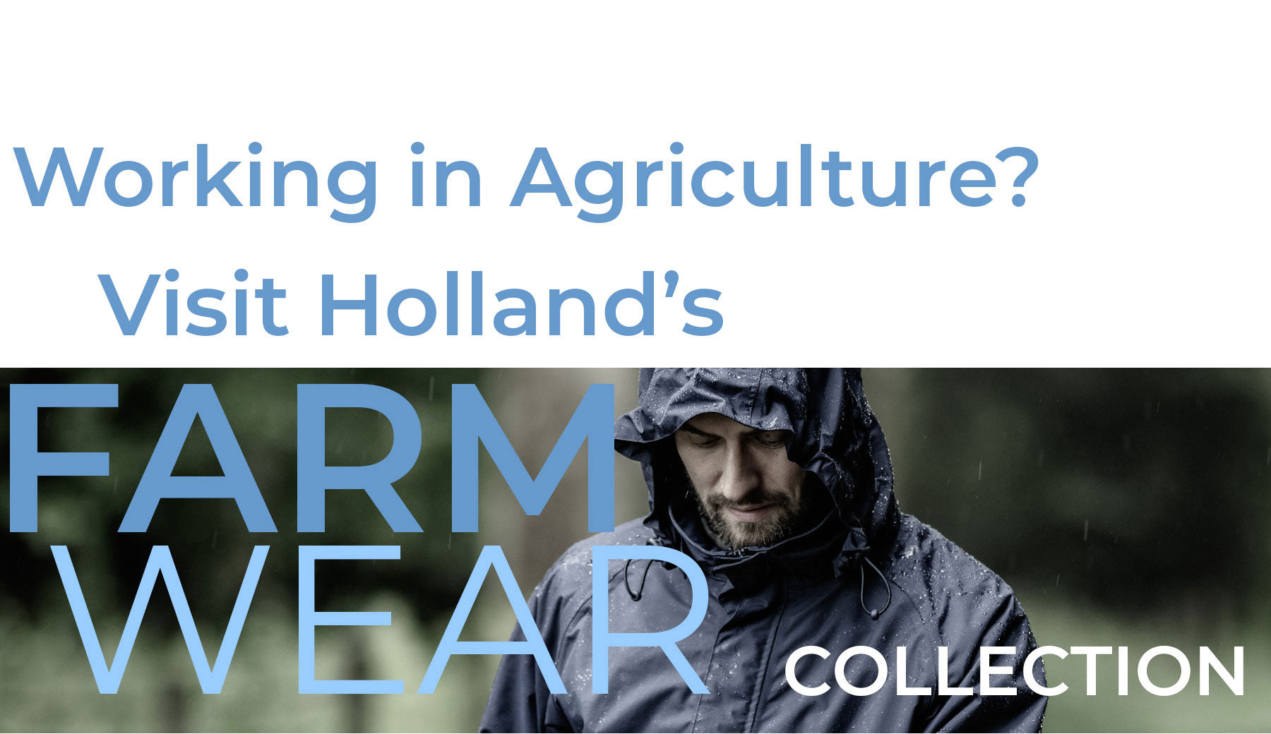 Working in Agriculture - Visit the Holland's Country Clothing Farm Wear Collection