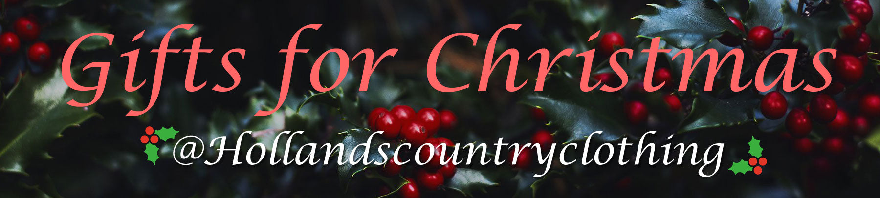 Christmas Gifts at hollands country clothing