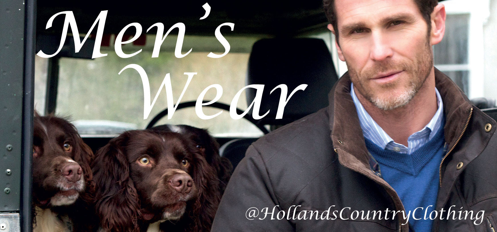 FIND IT HERE - Holland's Men's Wear - a complete, extensive range of Men's Outdoor Country Clothing