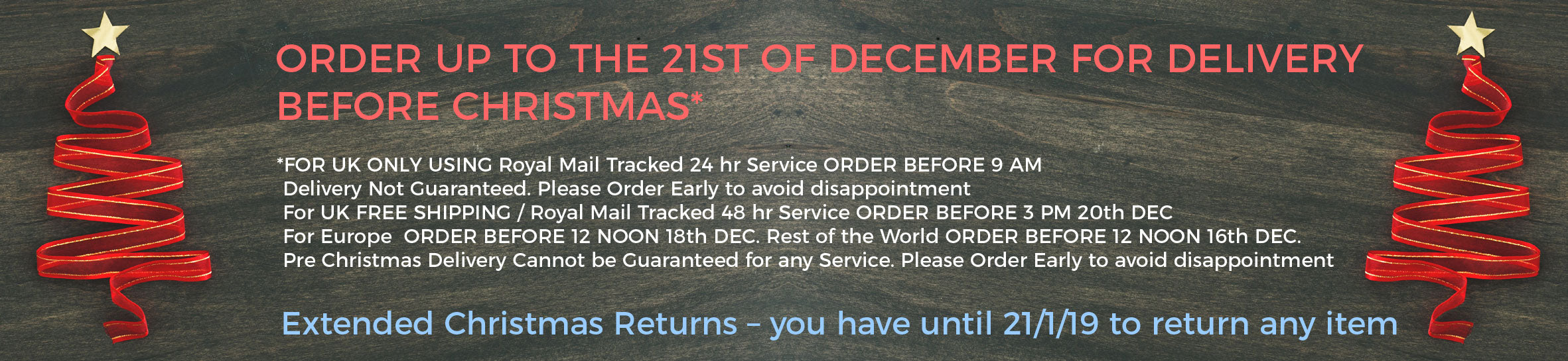 *FOR UK ONLY USING Royal Mail Tracked 24 hr Service ORDER BEFORE 9 AM  Delivery Not Guaranteed. Please Order Early to avoid disappointment  For UK FREE SHIPPING / Royal Mail Tracked 48 hr Service ORDER BEFORE 3 PM 20th DEC  For Europe  ORDER BEFORE 12 NOON 18th DEC. Rest of the World ORDER BEFORE 12 NOON 16th DEC.   Pre Christmas Delivery Cannot be Guaranteed for any Service. Please Order Early to avoid disappointment
