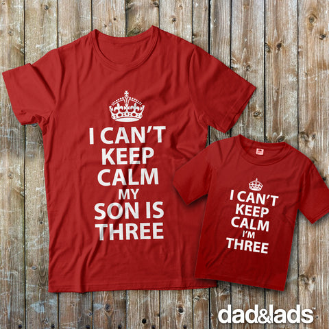 I Can't Keep Calm My Son Is Three and I Can't Keep Calm I'm Three Matching Father Son Shirts - Dad and Lads