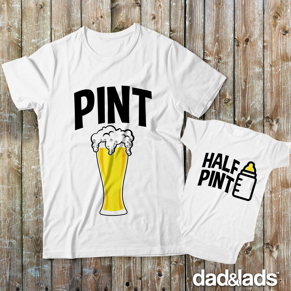 Pint Half Pint Drinking Buddies Matching Father Son Shirts - Dad and Lads