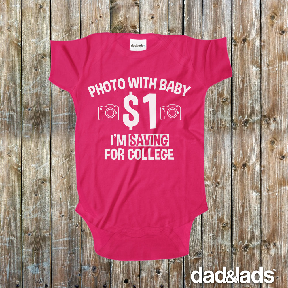 377ec6d43 ... Photo With Baby One Dollar I'm Saving For College Baby Onesie - Dad and  ...