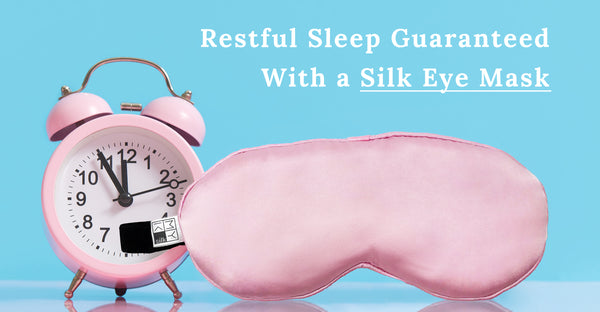 Restful Sleep Guaranteed With a Silk Eye Mask
