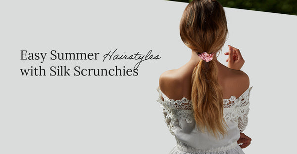 Easy Summer Hairstyles with Silk Scrunchies