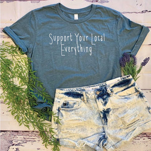 Support Your Local Everything