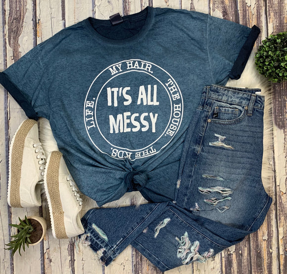 Its All Messy Tee