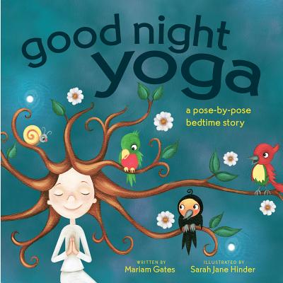 bedtime books - Goodnight Yoga by Mariam Gates