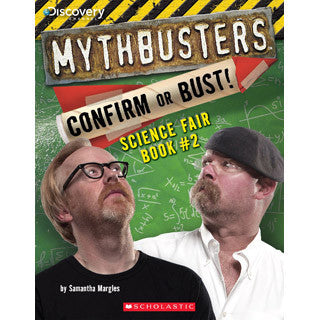 Mythbusters Confirm or Bust Science Fair Book Number 2 - Scholastic - eBeanstalk
