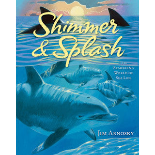 Shimmer and Splash The Sparkling World of Sea Life - Scholastic - eBeanstalk