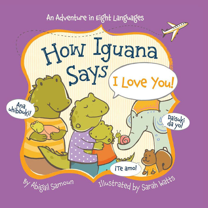 How Iguana Says I Love You LITTLE TRAVELER SERIES