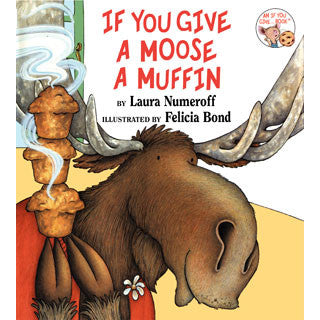 If You Give A Moose A Muffin - Harper Collins - eBeanstalk
