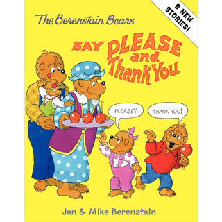 The Berenstain Bears Say Please And Thank You - Berenstain Bears - eBeanstalk