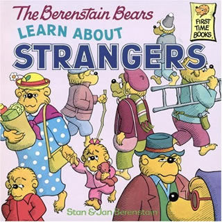 The Berenstain Bears Learn About Strangers - Berenstain Bears - eBeanstalk