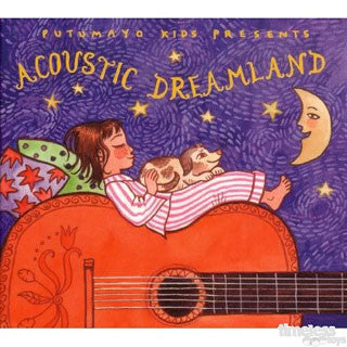 Putumayo Kids Acoustic Dreamland CD - Tune A Fish Records - eBeanstalk