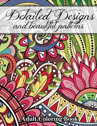 """Detailed Designs and Beautiful Patterns"" -Adults Coloring Book"