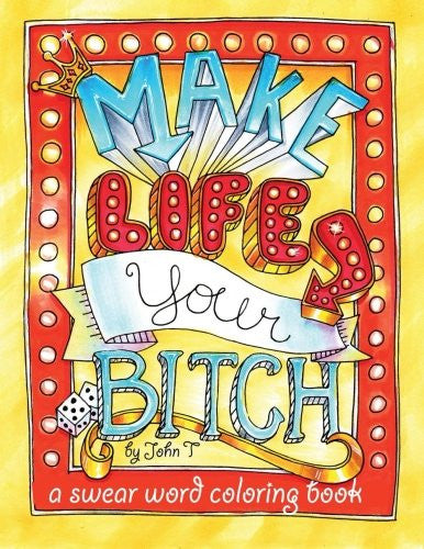"""Make Life Your Bitch"" - Adult Coloring Book"