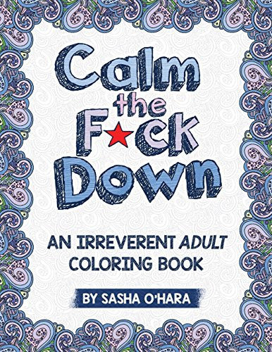 """Calm the F*ck Down"" - Adult Coloring Book"