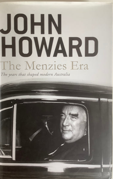 The Menzies Era by John Howard signed 2014 Harper Collins, Near Fine