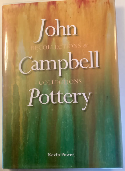 Recollections & Collections: John Campbell Pottery by Kevin Power, 2014, ED1