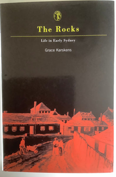 The Rocks, Life in Early Sydney, Grace Karskens signed, 1997, Melbourne University Press