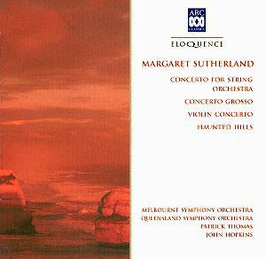 Margaret Sutherland: Three Concertos - Haunted Hills, Thomas/Hopkins. ABC Classics 465 734-2