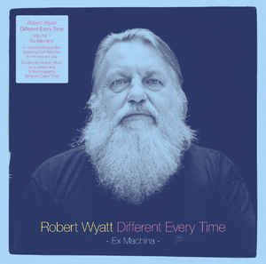Robert Wyatt ‎– Different Every Time Volume 1 - Ex Machina. 2xLP Domino WIGLP347-1