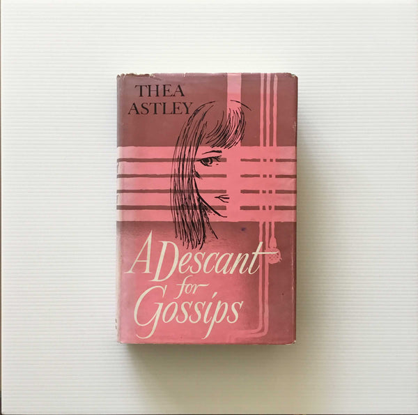 Thea Astley, A Descant for Gossips, rare 1960 first edition, Angus & Robertson