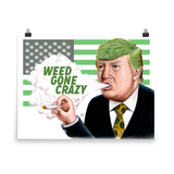 Weed Gone Crazy Art Prints