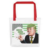 Weed Gone Crazy Tote bag