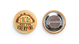 Tacos Are For Everyone Buttons