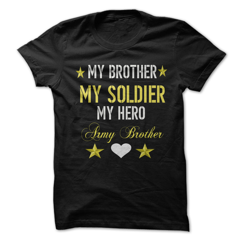 Excellent Army Brother, My Brother My Hero Guys Tee - Military Mom Fashion GU35