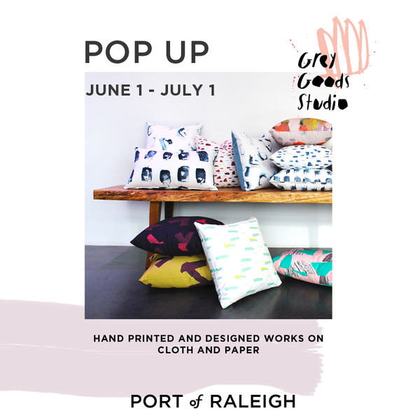 Grey Goods Studio Pop Up at Port of Raleigh