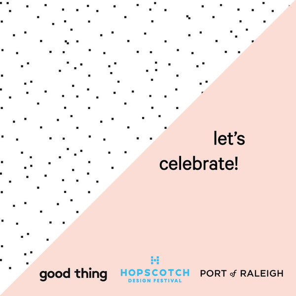 Hopscotch Design Festival Event with Good Thing at Port of Raleigh in Downtown Raleigh