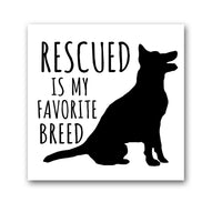 Rescued is My Favorite Breed - Car or Refrigerator Magnet