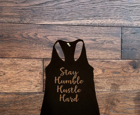 Stay Humble, Hustle hard Tank Top - Custom Lifestyle Designs