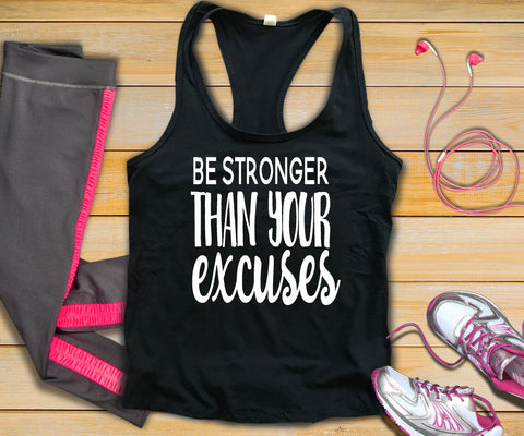 Be Stronger Than Your Excuses Tank Top - Custom Lifestyle Designs
