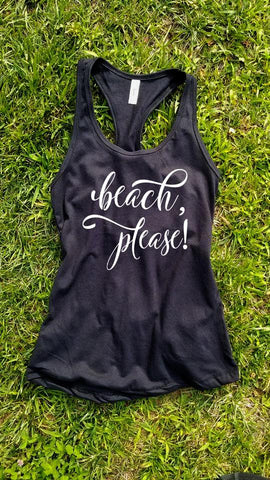 Beach Please Tank Top - Custom Lifestyle Designs
