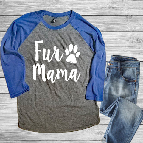 Fur Mama Raglan Shirt, Dog Shirt - Custom Lifestyle Designs