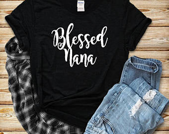 Blessed Nana Tshirt, Nana Shirt - Custom Lifestyle Designs