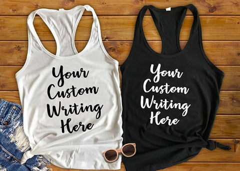 Custom Tank Top, Personalized Tank Top, Make Your Own Shirt - Custom Lifestyle Designs
