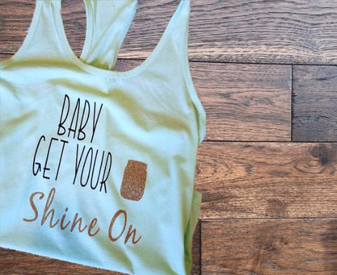 Baby Get Your Shine On Country Tank Top - Custom Lifestyle Designs