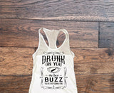 Drunk On You, Best Buzz Your Ever Gonna Find, Country Tank Top - Custom Lifestyle Designs