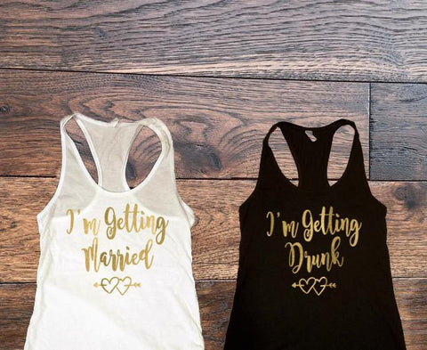 Im Getting Married Im Getting Drunk Tank Tops - Custom Lifestyle Designs