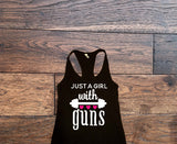 I'm Just A Girl With Guns Tank Top - Custom Lifestyle Designs