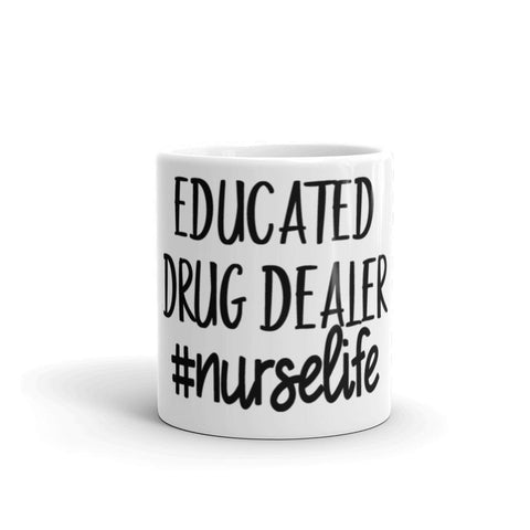 Educated Drug Dealer #Nurselife Mug