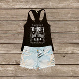 Tonight is bottoms up tank top - Custom Lifestyle Designs
