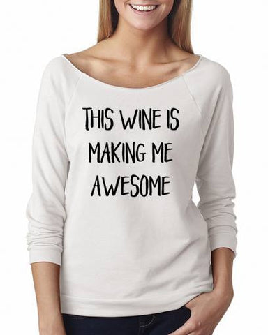 This Wine is making me Awesome Shirt - Custom Lifestyle Designs