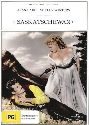 Saskatchewan (1954) * Alan Ladd * Shelley Winters * J. Carrol Naish *