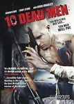 10 DEAD MEN Ten Men Destroyed His Life. NOW THE PAY (DVD, 2010 ) MA15+ ACTION